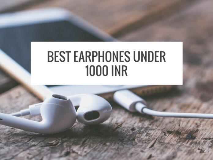 Best Earphones Under Rs. 1000
